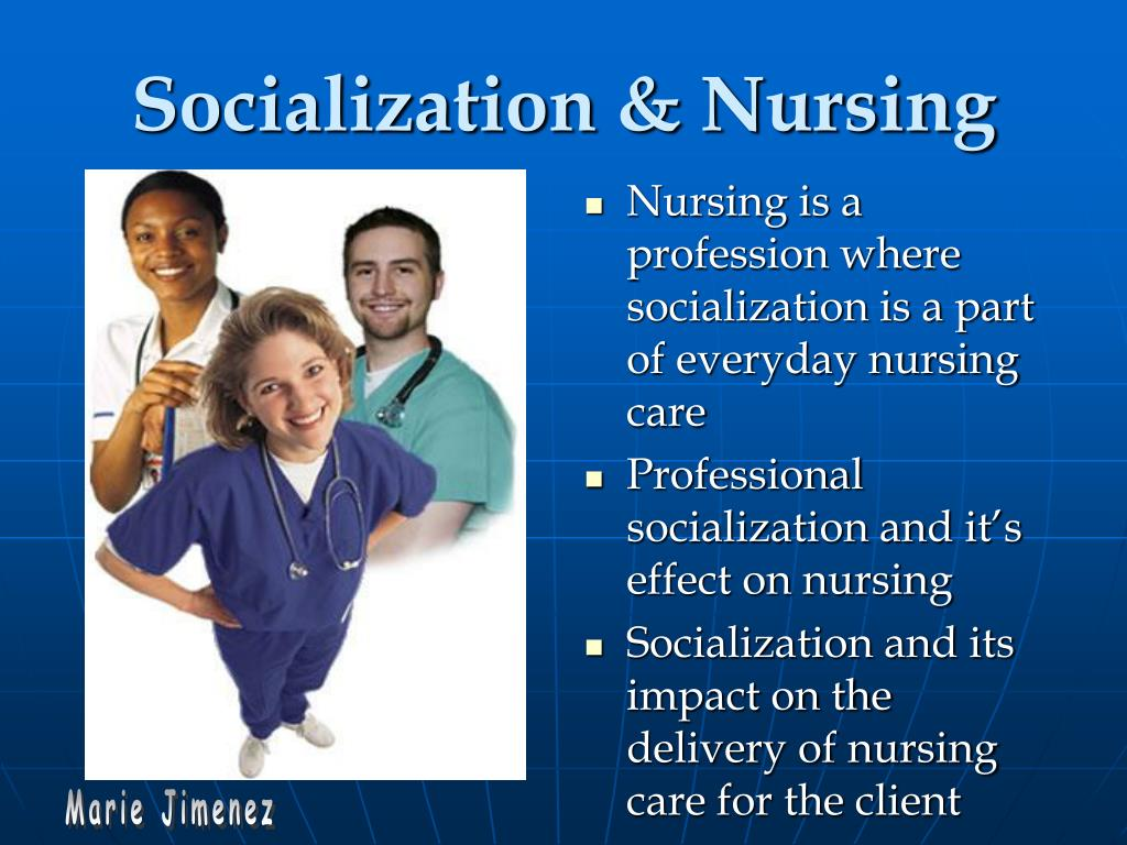 Socialization & Nursing