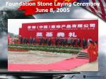 foundation stone laying ceremony june 8 2005