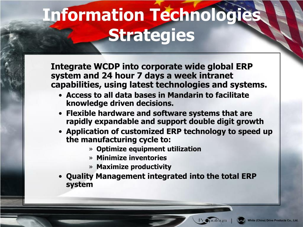 Integrate WCDP into corporate wide global ERP system and 24 hour 7 days a week intranet capabilities, using latest technologies and systems.