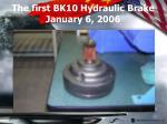 the first bk10 hydraulic brake january 6 2006