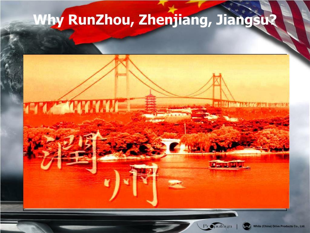 Why RunZhou, Zhenjiang, Jiangsu?