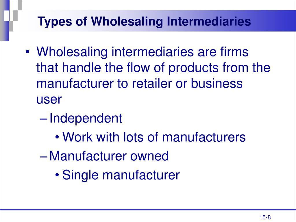 Types of Wholesaling Intermediaries