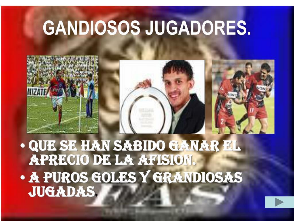 GANDIOSOS JUGADORES.
