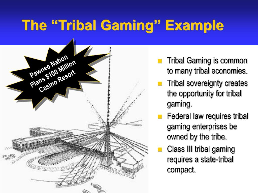 """The """"Tribal Gaming"""" Example"""