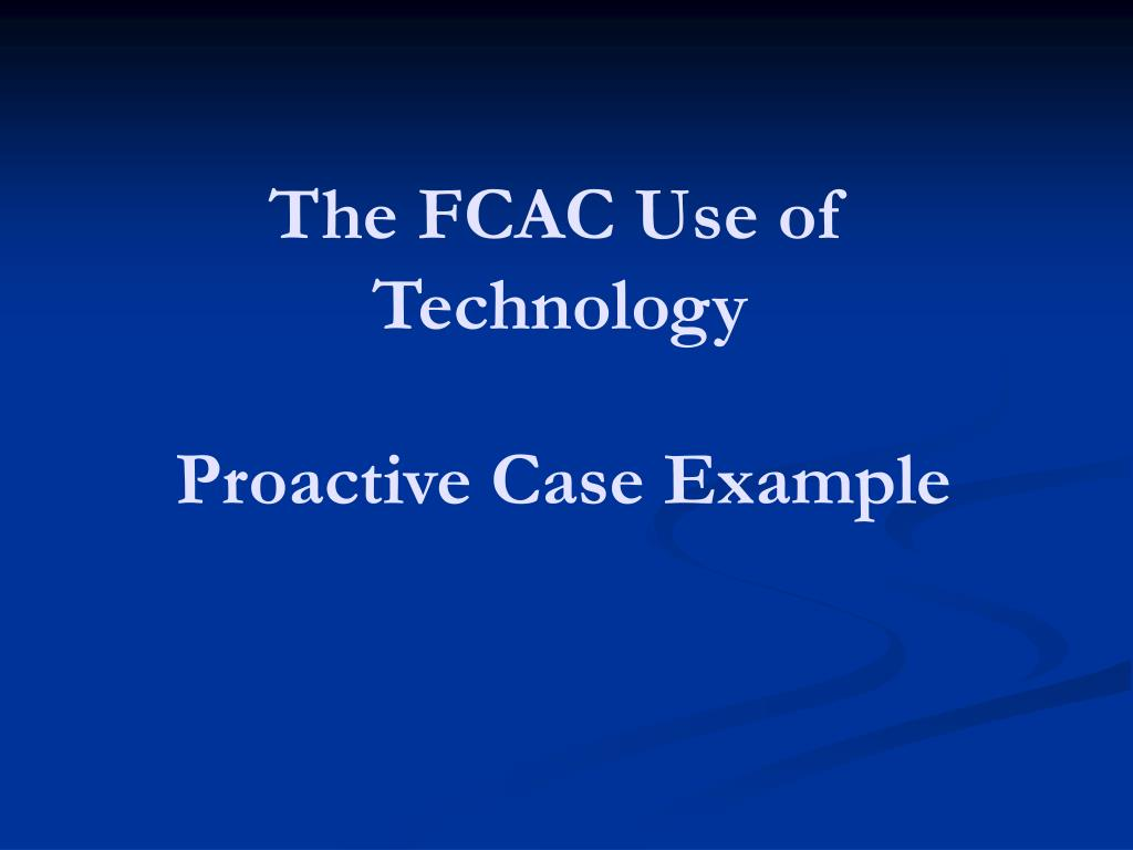 The FCAC Use of Technology