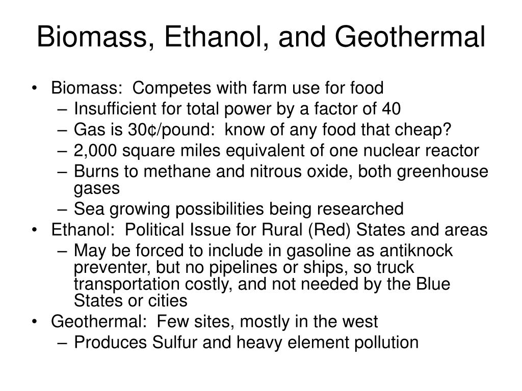 Biomass, Ethanol, and Geothermal