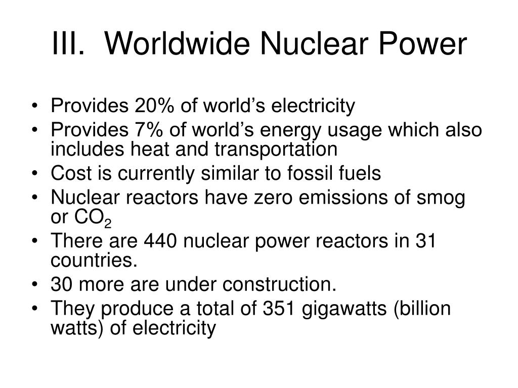 III.  Worldwide Nuclear Power
