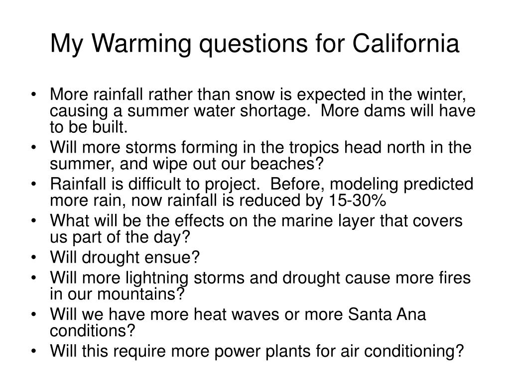 My Warming questions for California