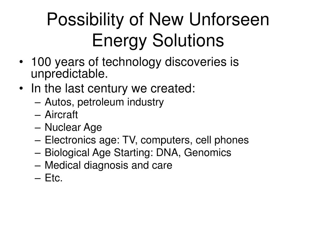 Possibility of New Unforseen Energy Solutions