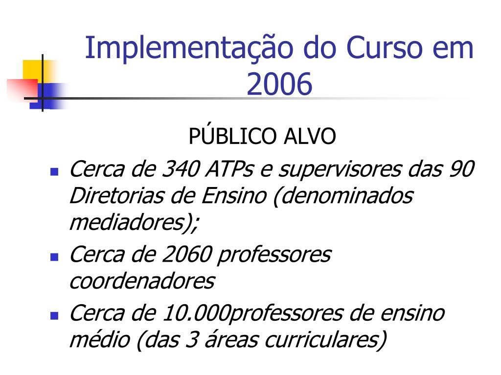 Implementação do Curso em 2006