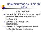 implementa o do curso em 2006
