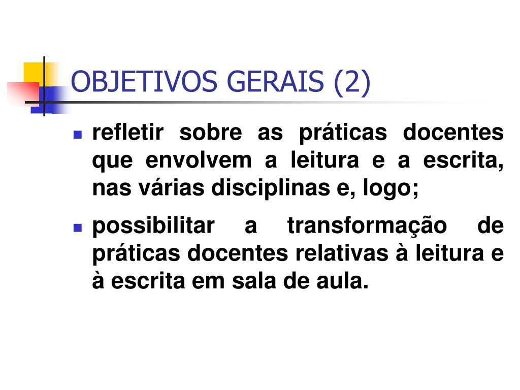 OBJETIVOS GERAIS (2)