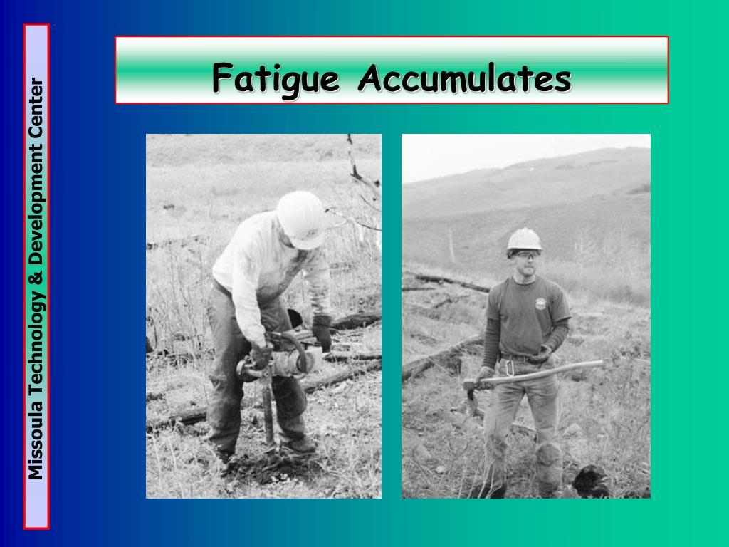 Fatigue Accumulates