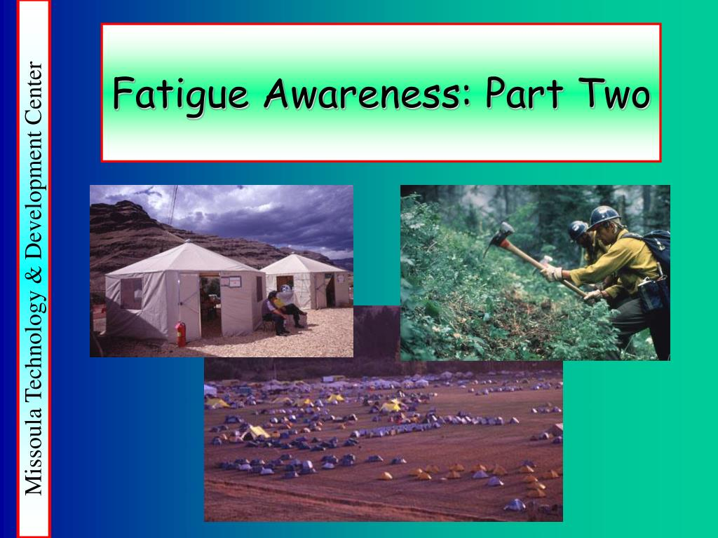 Fatigue Awareness: Part Two