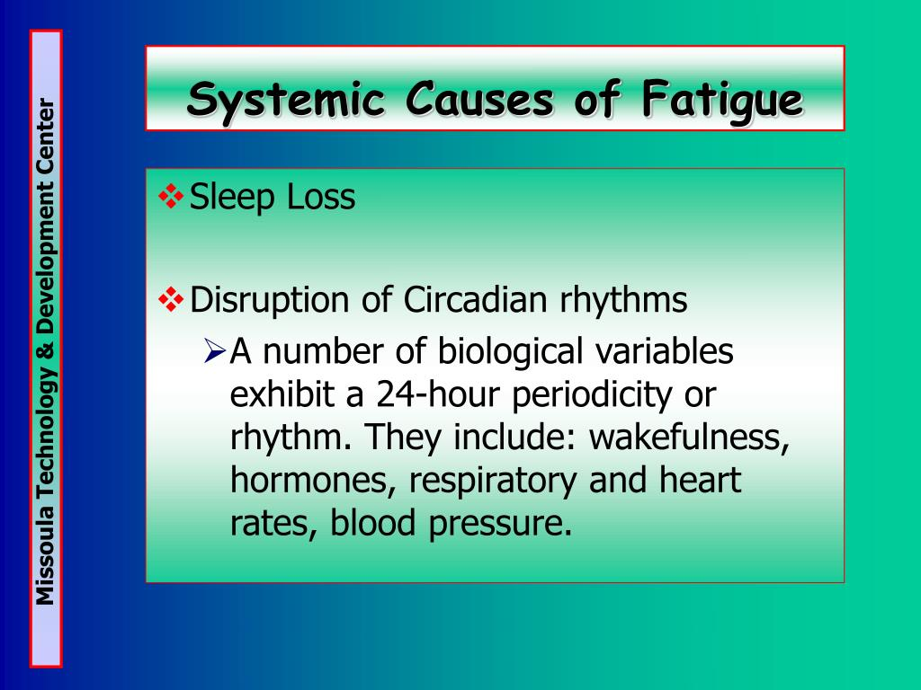 Systemic Causes of Fatigue