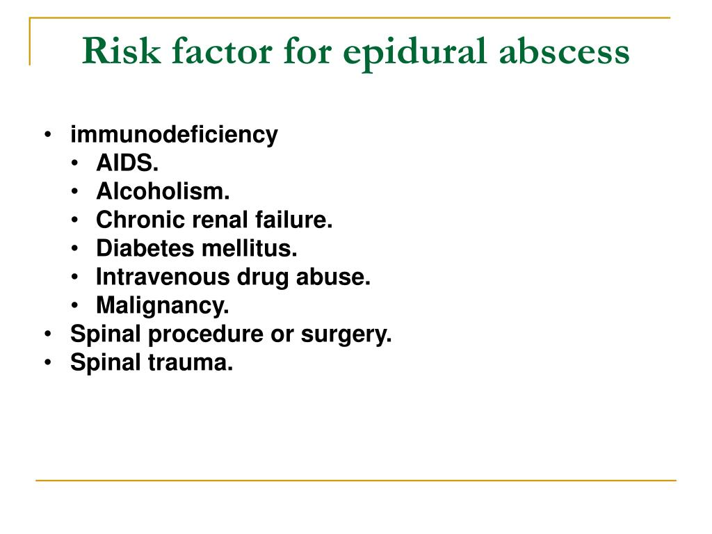 Risk factor for epidural abscess