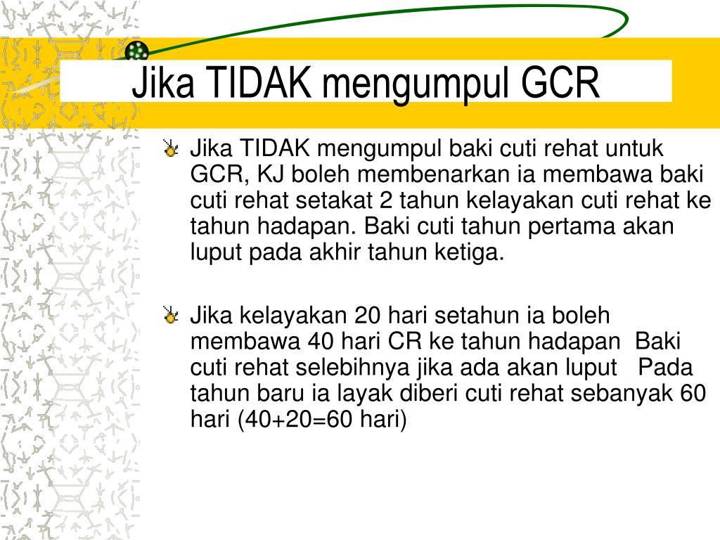 Jika TIDAK mengumpul GCR