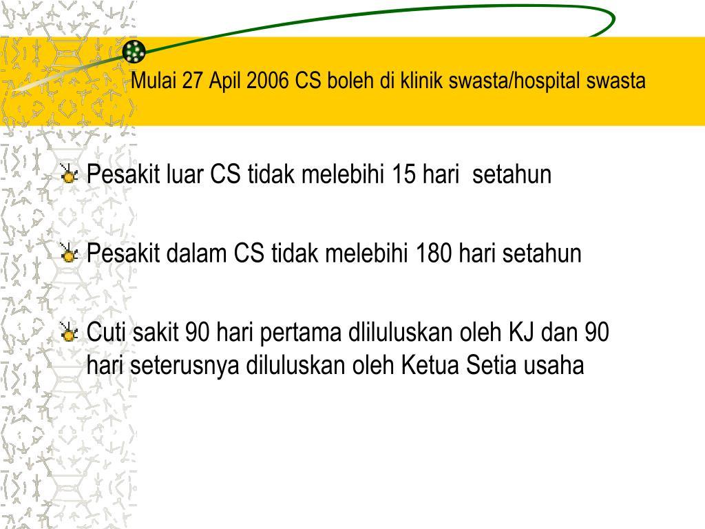 Mulai 27 Apil 2006 CS boleh di klinik swasta/hospital swasta