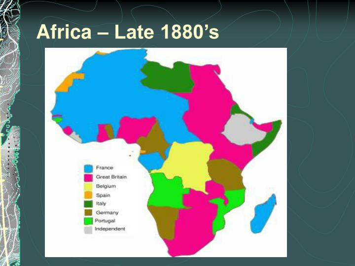 Africa – Late 1880's