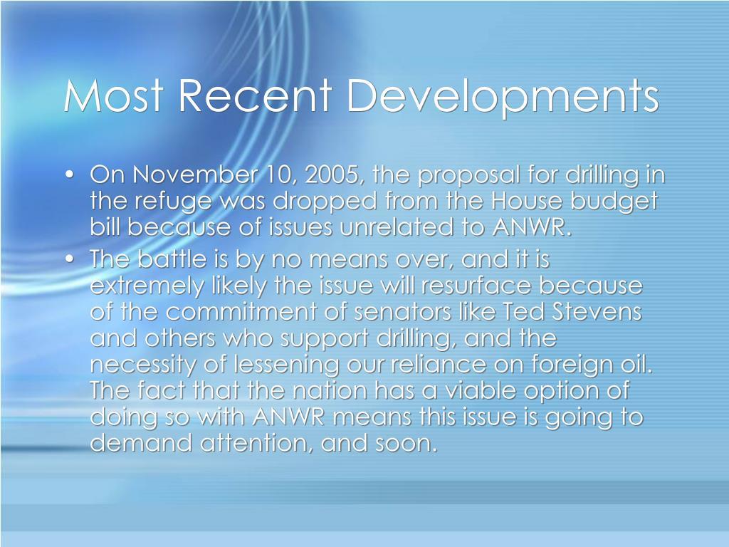 Most Recent Developments