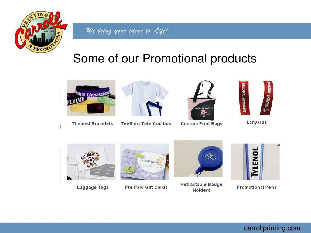 Some of our Promotional products
