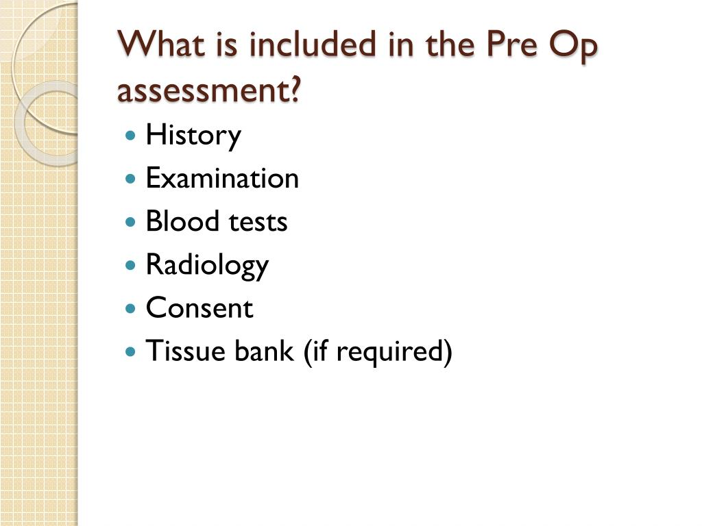 What is included in the Pre Op assessment?