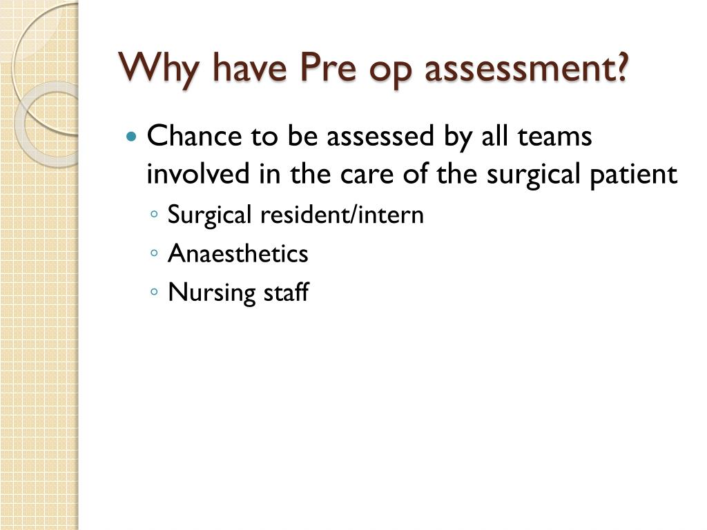 Why have Pre op assessment?