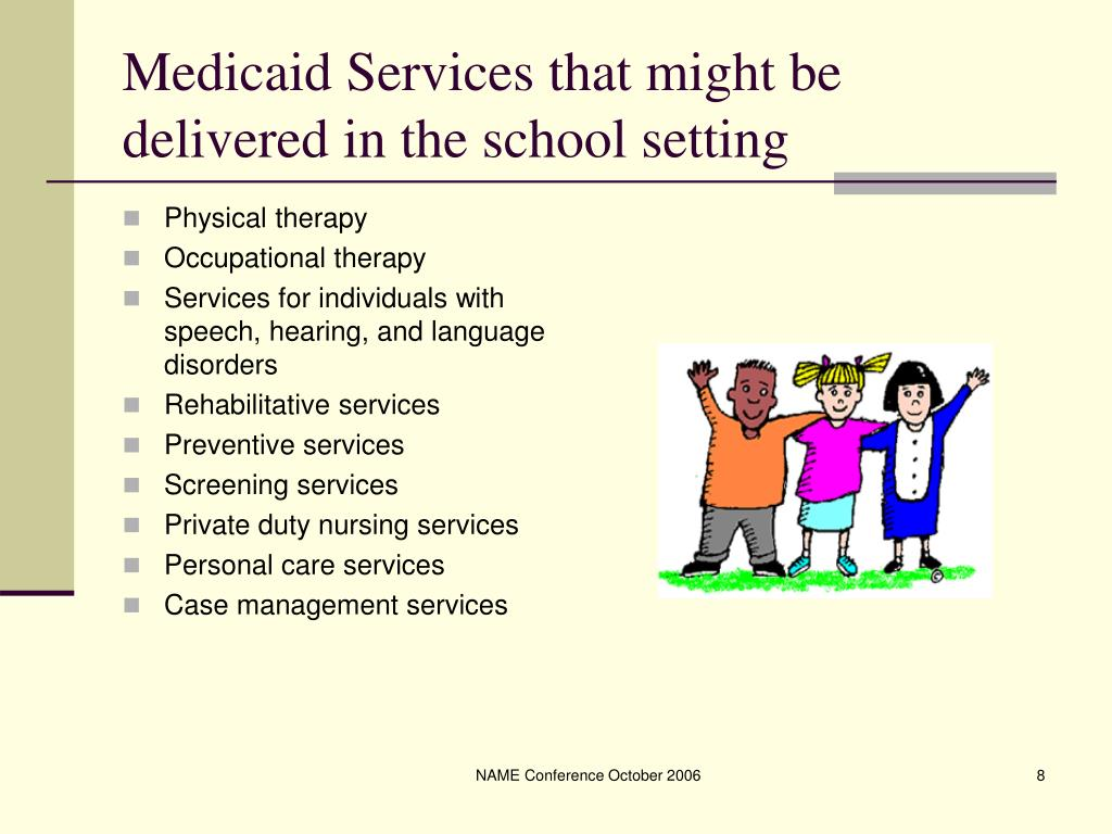 Medicaid Services that might be delivered in the school setting