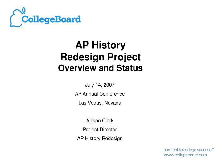 Ap history redesign project overview and status l.jpg