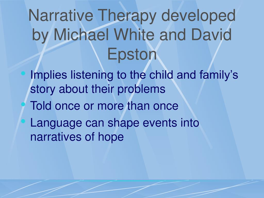 narrative therapy essay A narrative or story is a report of connected events  narrative therapy is a school of the fiction of narrative: essays on history, literature.