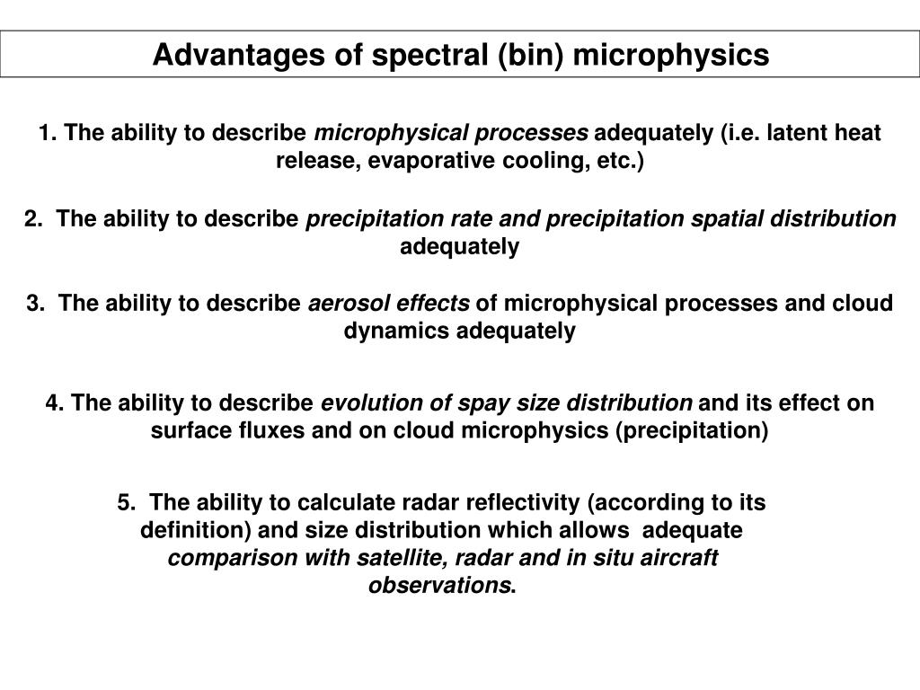 Advantages of spectral (bin) microphysics