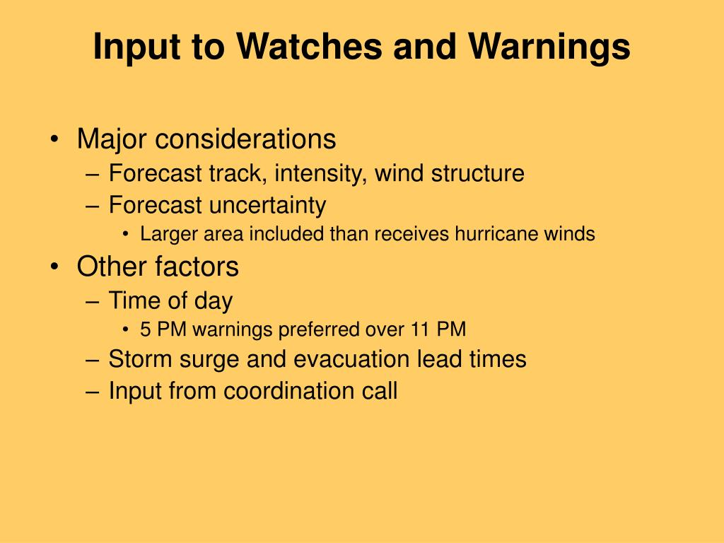 Input to Watches and Warnings