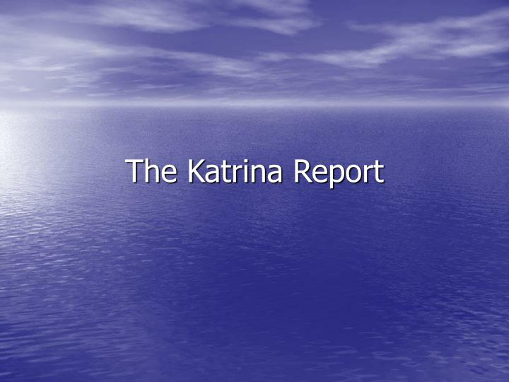 The katrina report l.jpg