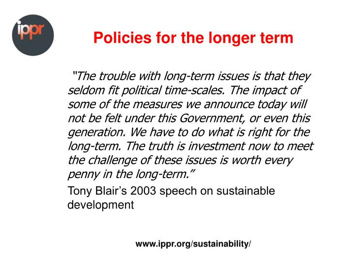 Policies for the longer term