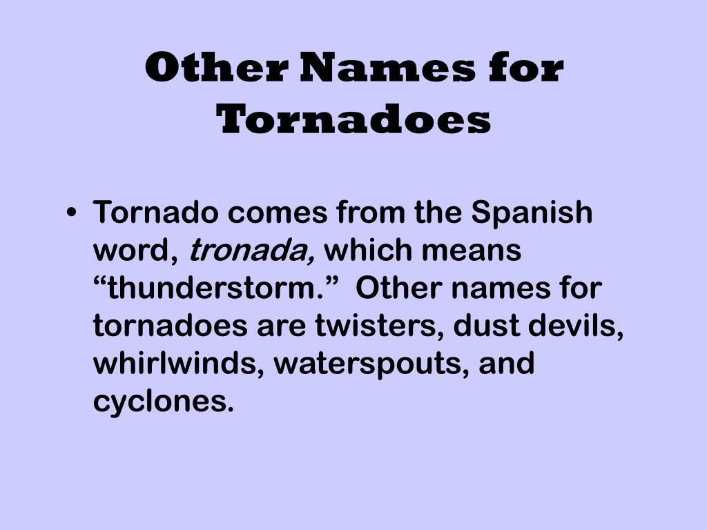 Other Names for Tornadoes