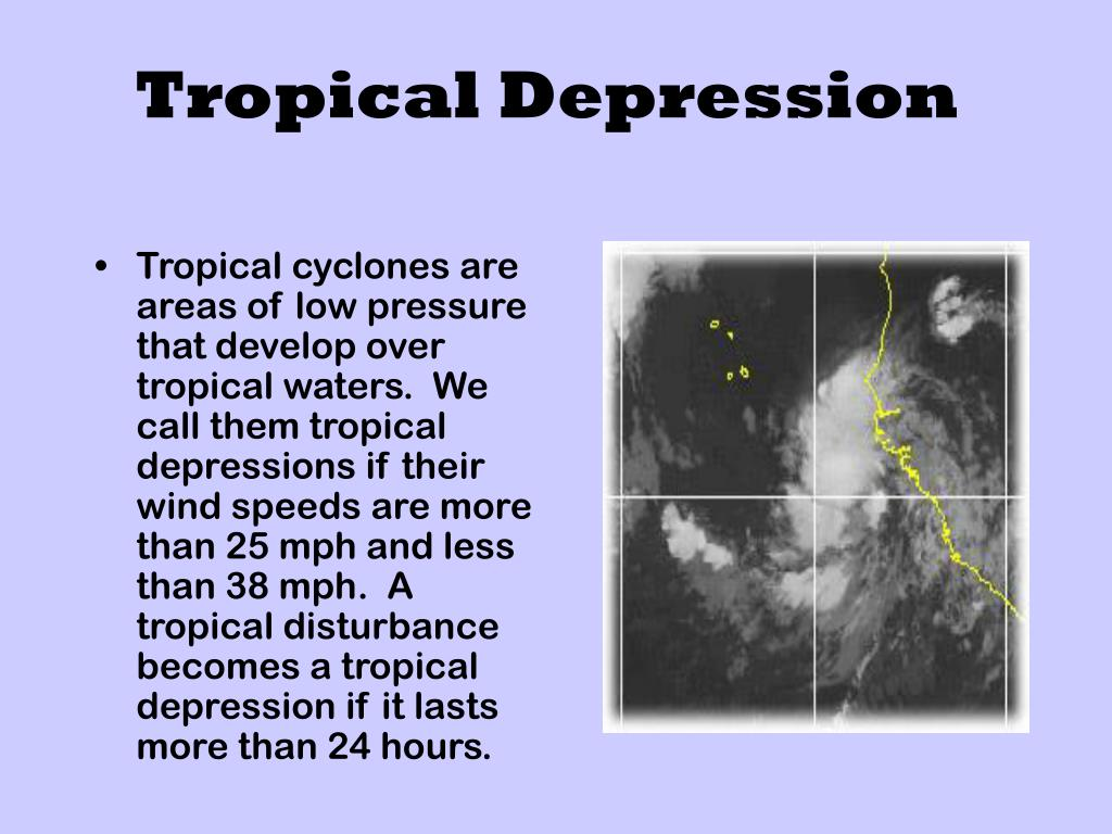 Tropical cyclones are areas of low pressure that develop over tropical waters.  We call them tropical depressions if their wind speeds are more than 25 mph and less than 38 mph.  A tropical disturbance becomes a tropical depression if it lasts more than 24 hours.