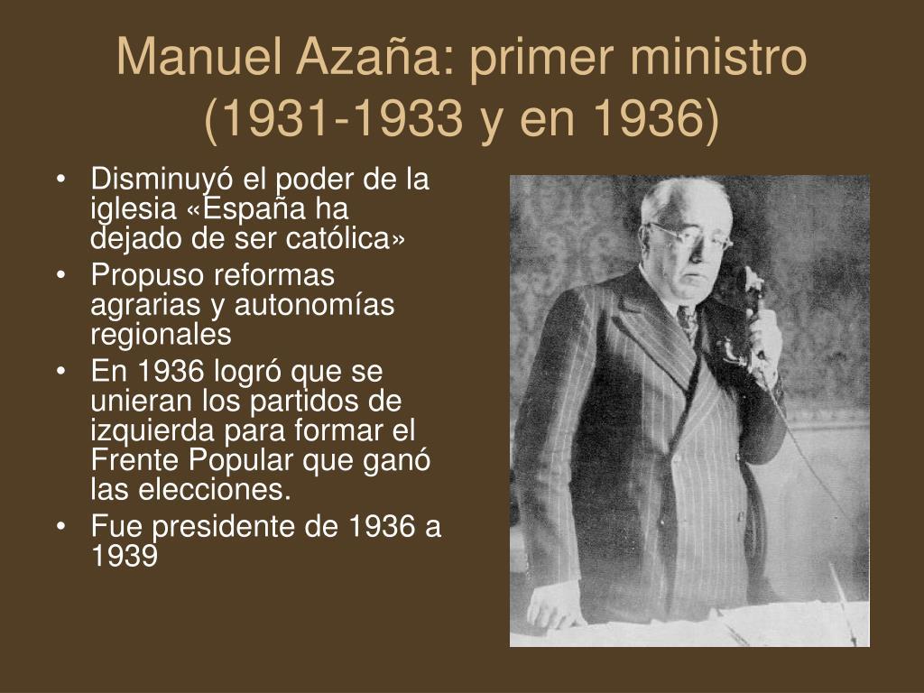 Manuel Azaña: primer ministro (1931-1933 y en 1936)