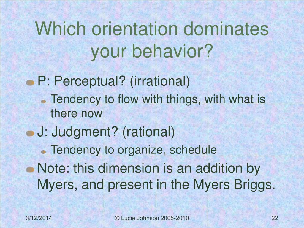 Which orientation dominates your behavior?