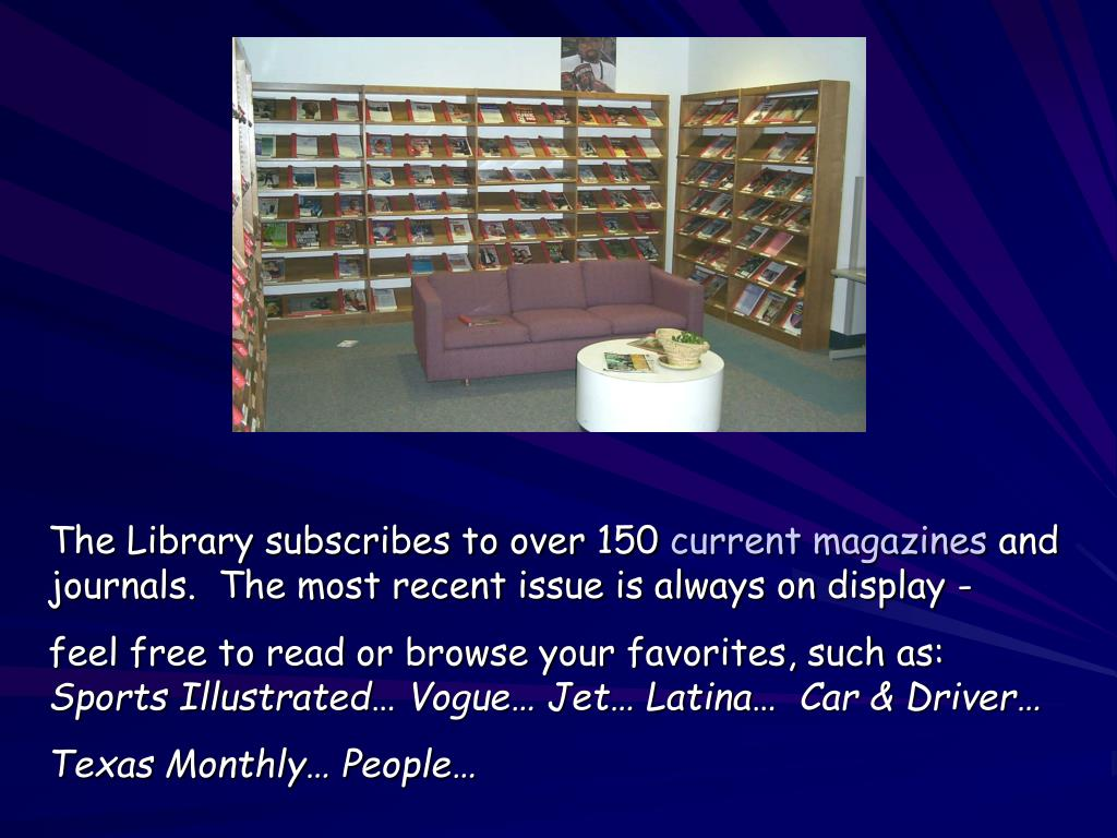 The Library subscribes to over 150