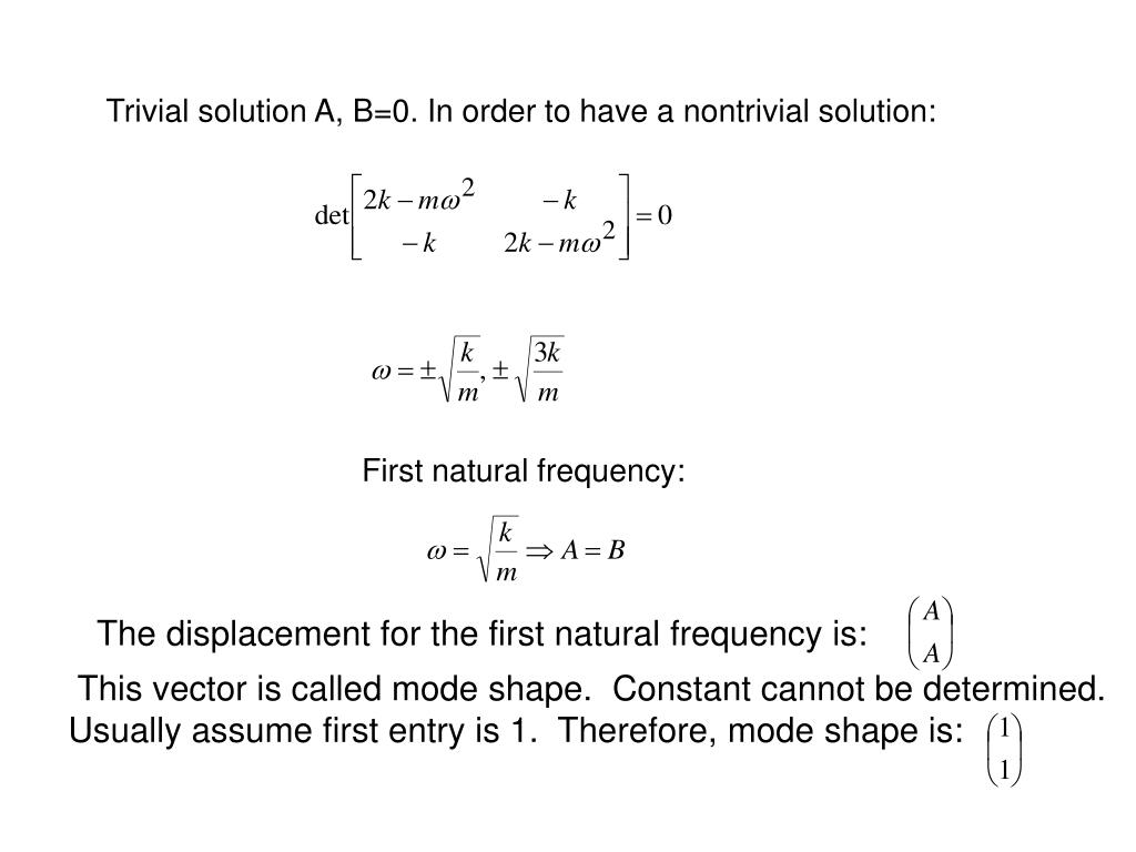 Trivial solution A, B=0. In order to have a nontrivial solution:
