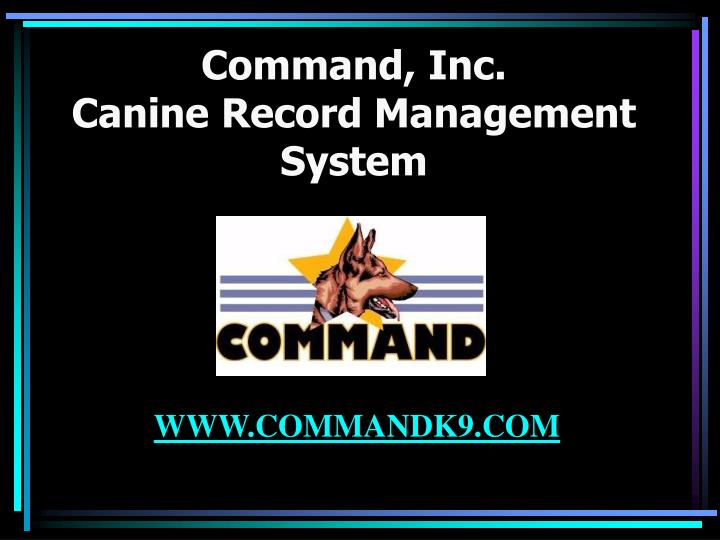 Command inc canine record management system