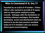 who is command k 9 inc