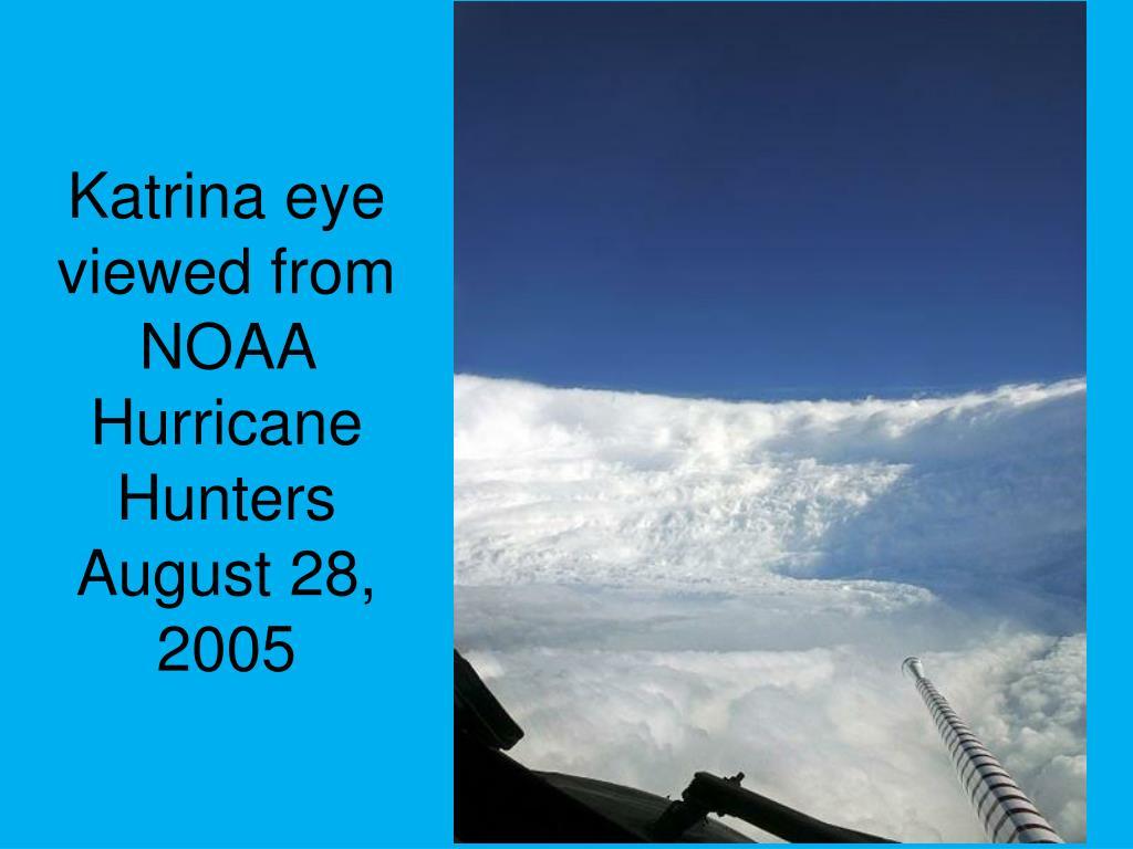 Katrina eye viewed from NOAA Hurricane Hunters