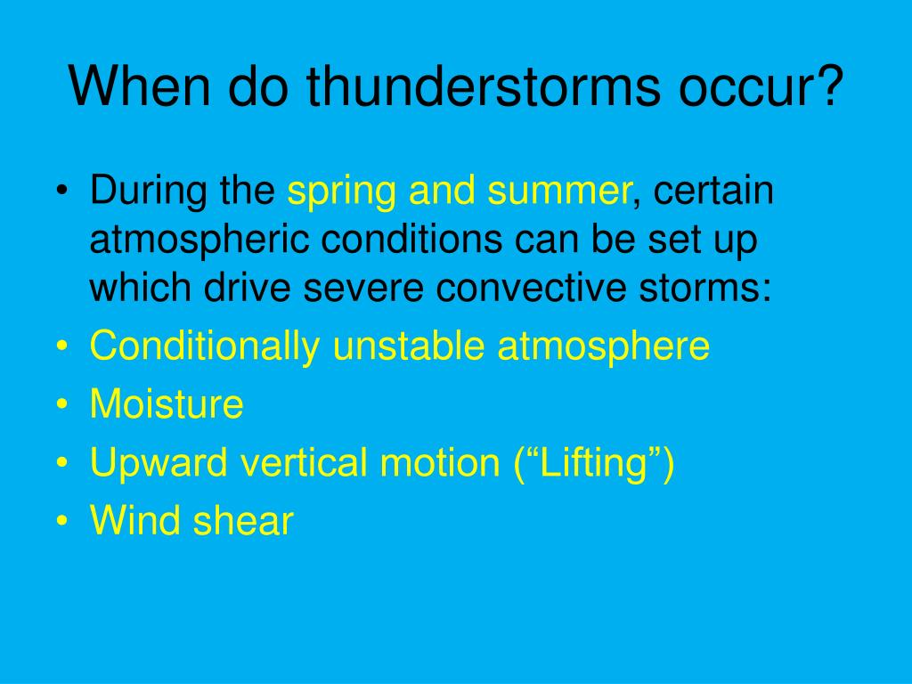 When do thunderstorms occur?