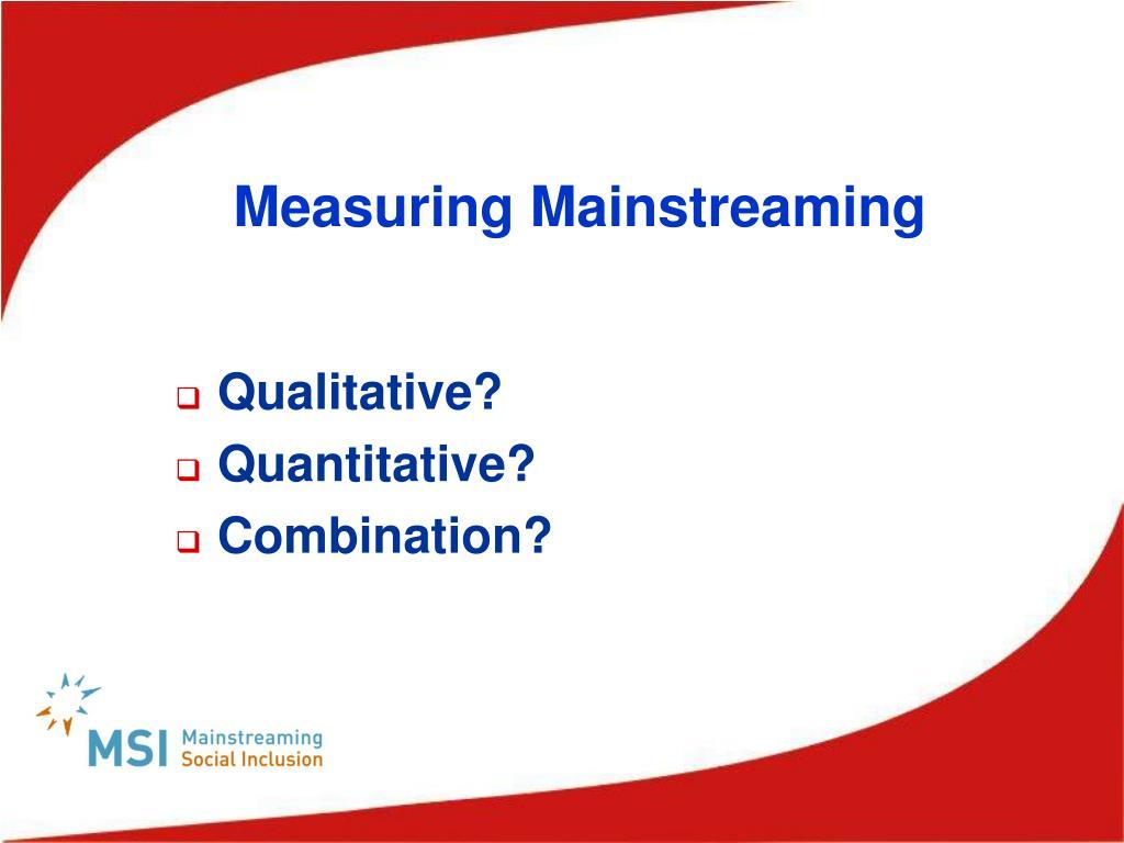Measuring Mainstreaming