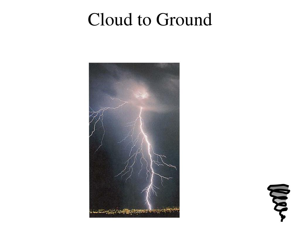Cloud to Ground