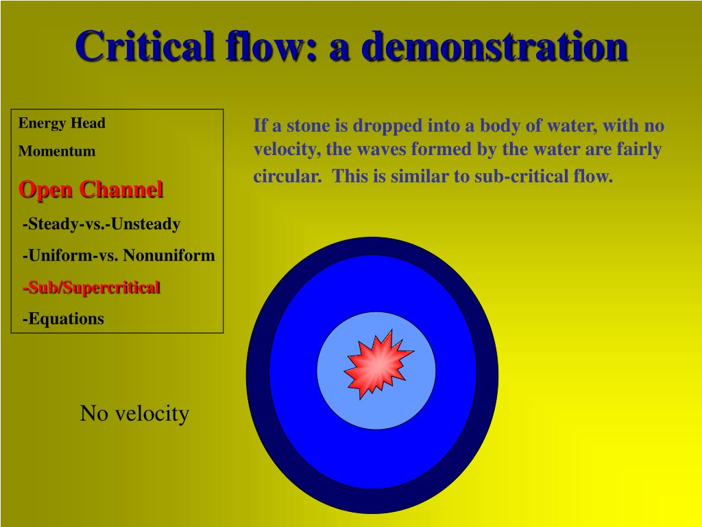 Critical flow: a demonstration