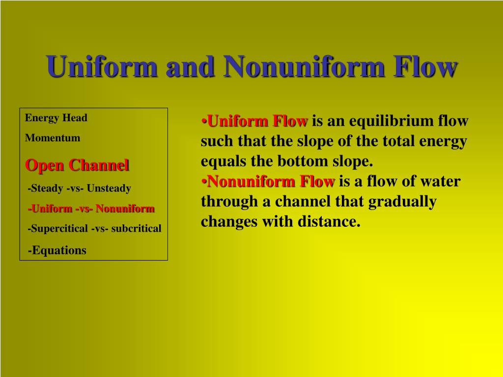 Uniform and Nonuniform Flow