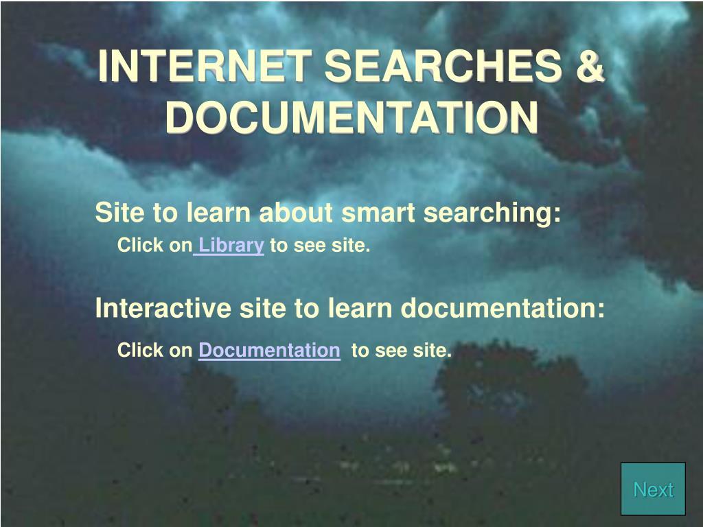 INTERNET SEARCHES & DOCUMENTATION