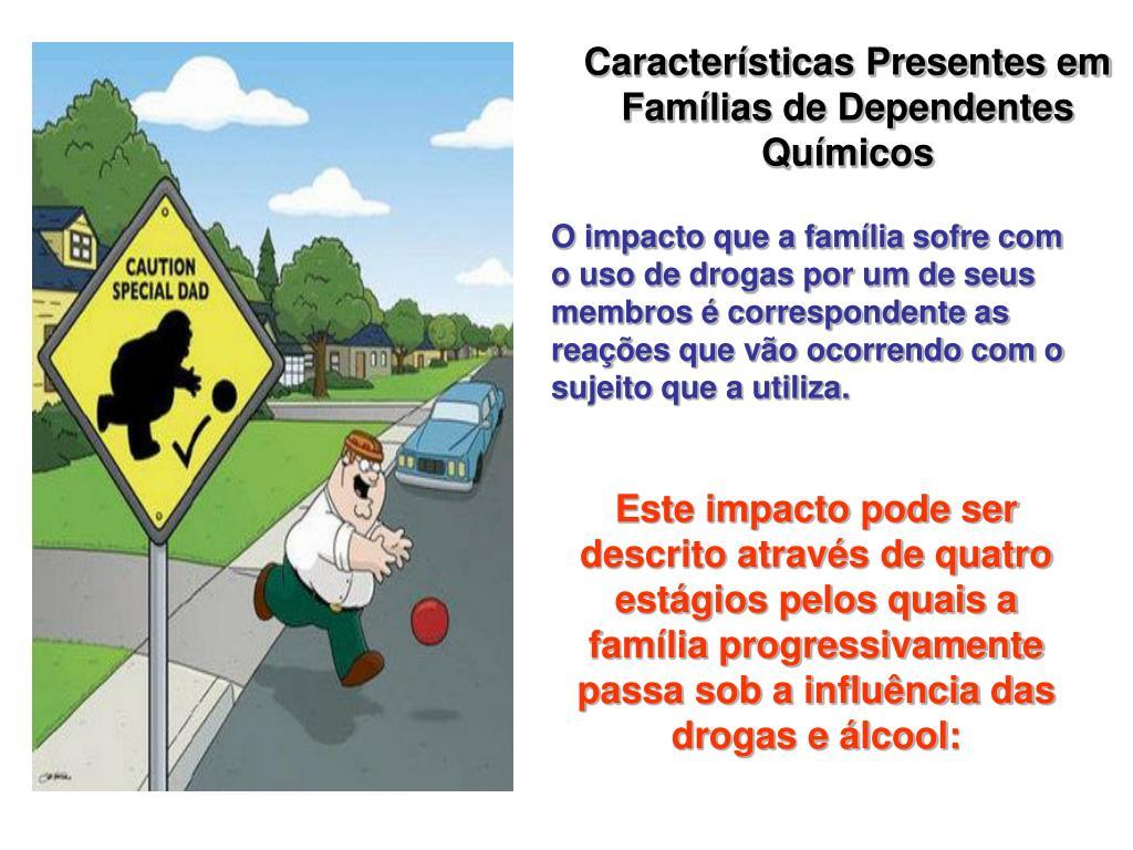 Características Presentes em Famílias de Dependentes Químicos